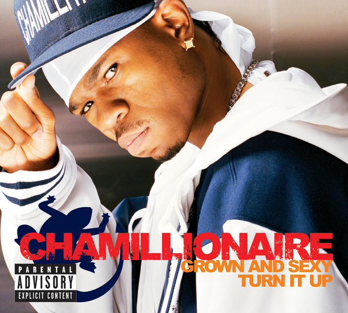 CHAMILLIONAIRE - Grown & Sexy
