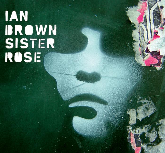 IAN BROWN - Sister Rose (Digital Download - Remix)