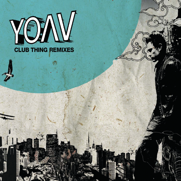 YOAV - Club Thing (Remixes)