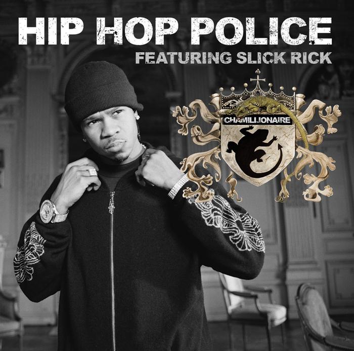 CHAMILLIONAIRE feat SLICK RICK - Hip Hop Police