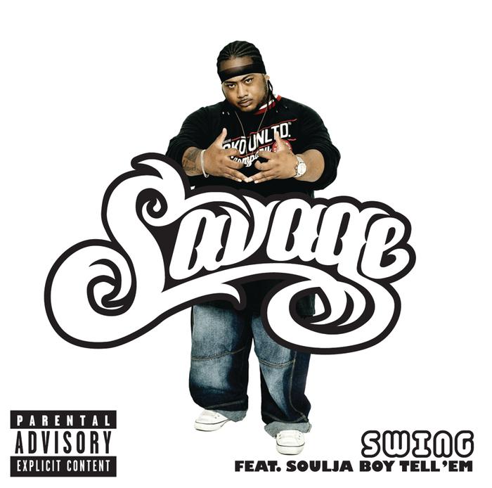 SAVAGE feat SOULJA BOY TELL EM - Swing