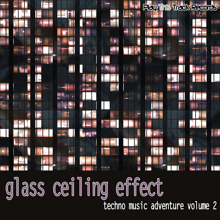 VARIOUS - Glass Ceiling Effect Vol 2 (Techno Music Adventure)