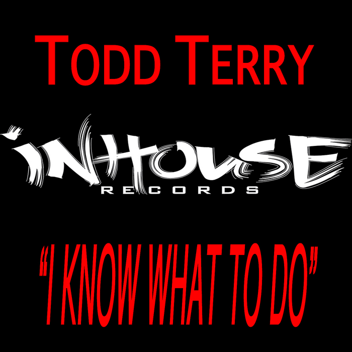 TERRY, Todd - I Know What To Do