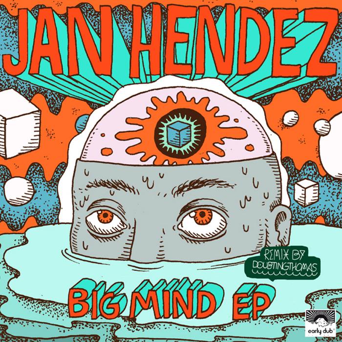 HENDEZ, Jan - Big Mind EP