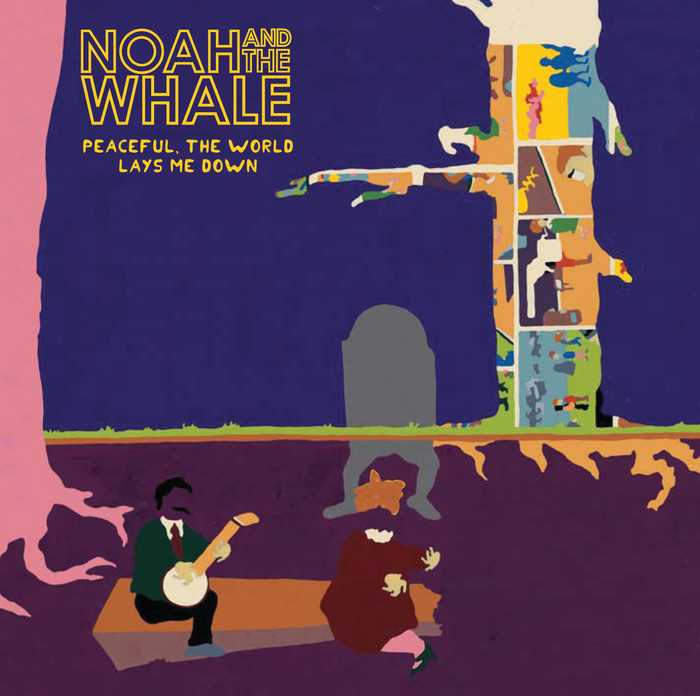 NOAH & THE WHALE - Peaceful, The World Lays Me Down