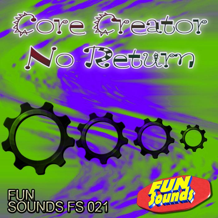CORE CREATOR - No Return