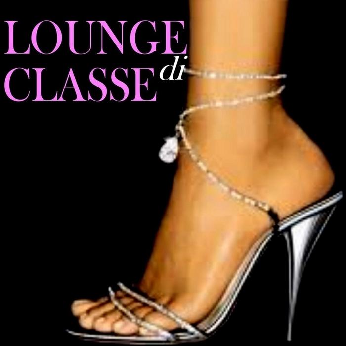 VARIOUS - Lounge Di Classe