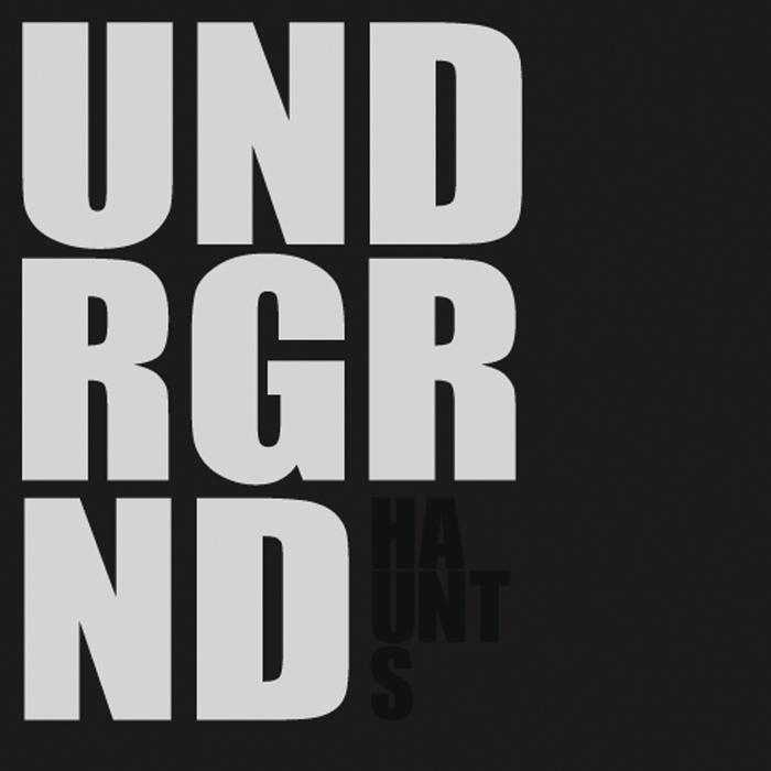 HAUNTS - Underground