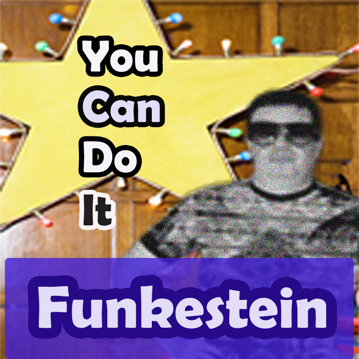 FUNKESTEIN - You Can Do It