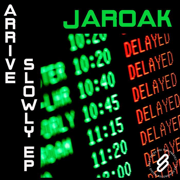 JAROAK - Arrive Slowly EP