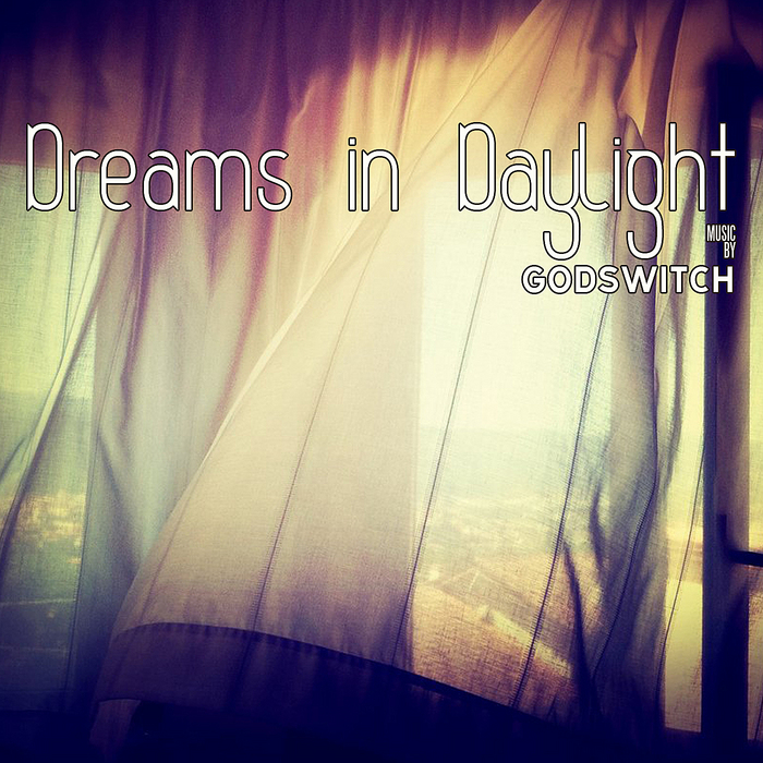 GODSWITCH - Dreams In Daylight