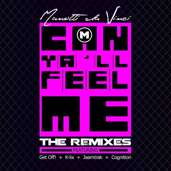 DA VINCI, Manotti - Can Ya'll Feel Me (The remixes) EP