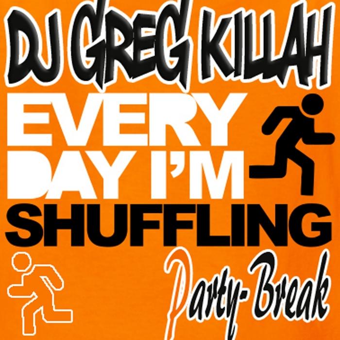 DJ GREG KILLAH - Shuffling (GK Party Break)