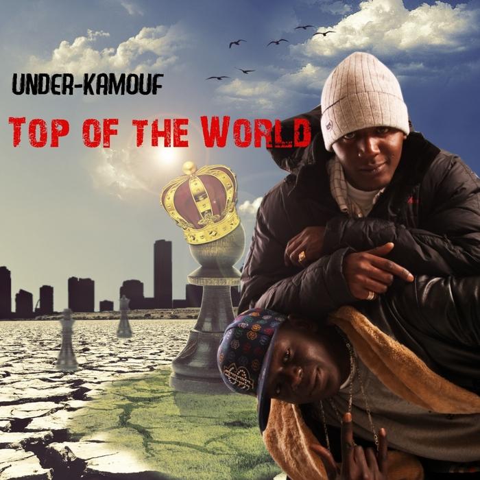 UNDER KAMOUF - Top Of Da World