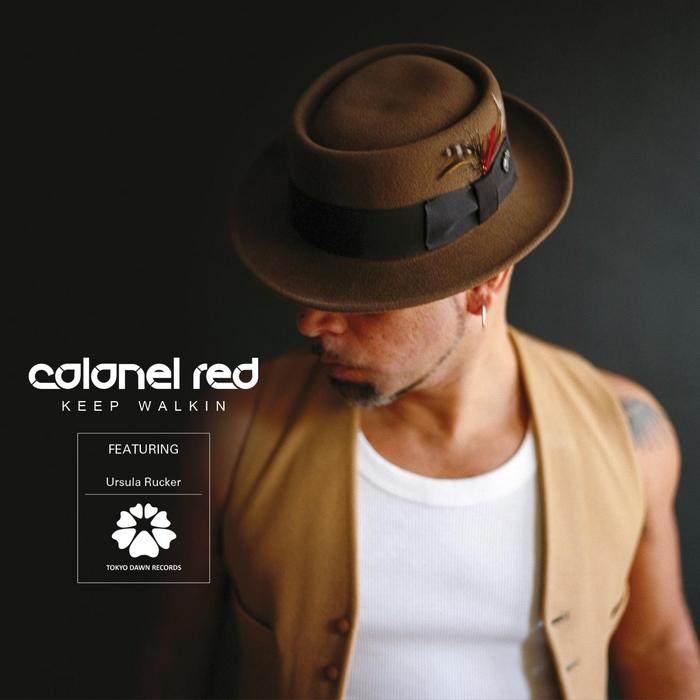 COLONEL RED - Keep Walkin