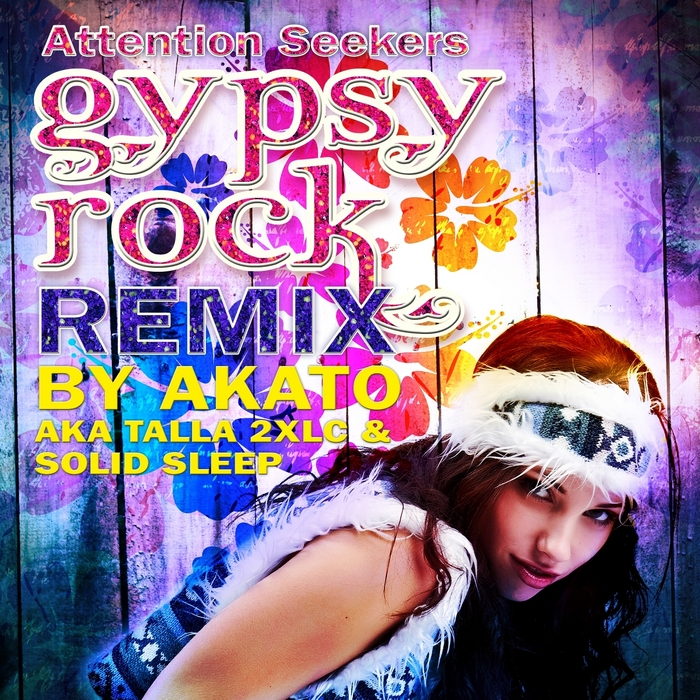 ATTENTION SEEKERS - Gypsy Rock (the remixes)