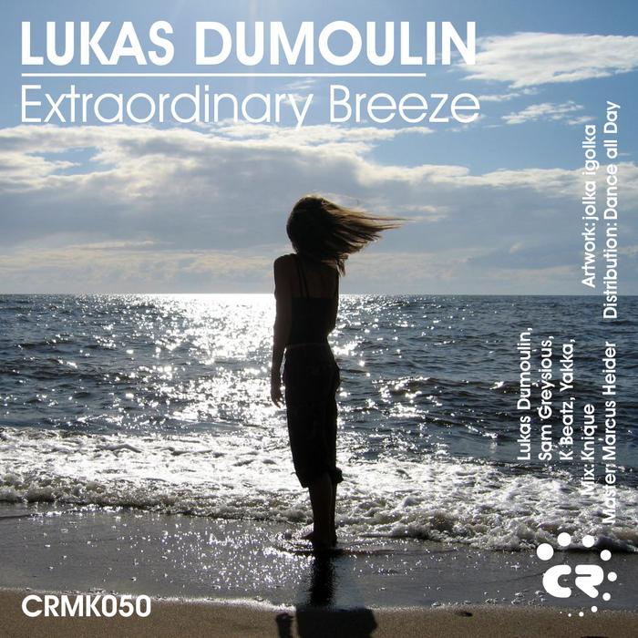 DUMOULIN, Lukas - Extraordinary Breeze