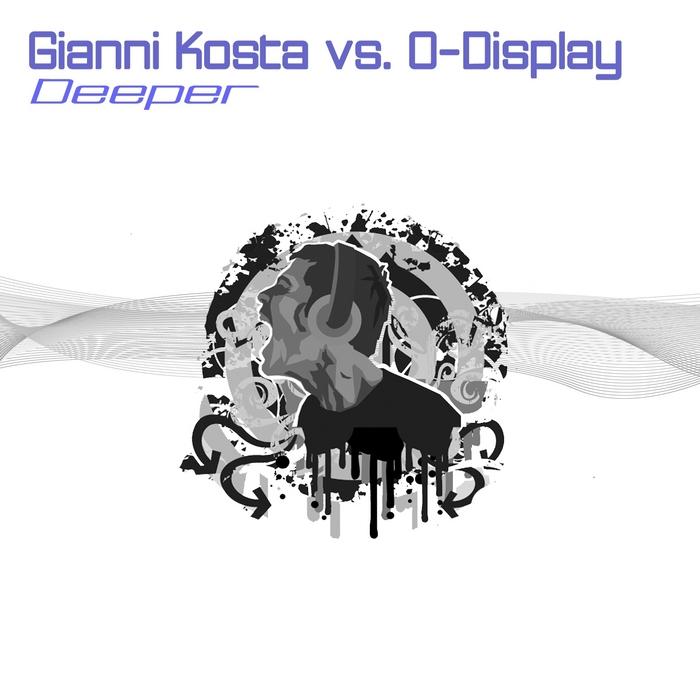 GIANNI KOSTA/O-DISPLAY - Deeper
