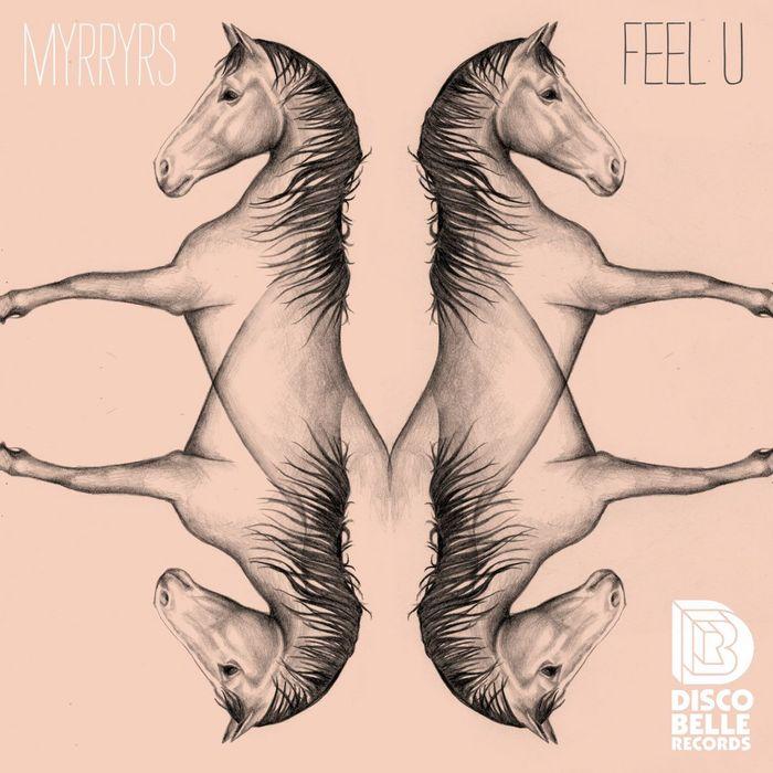 MYRRYRS - Feel U