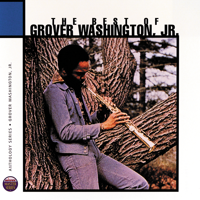 JR GROVER WASHINGTON - The Best Of Grover Washington Junior: Anthology Series