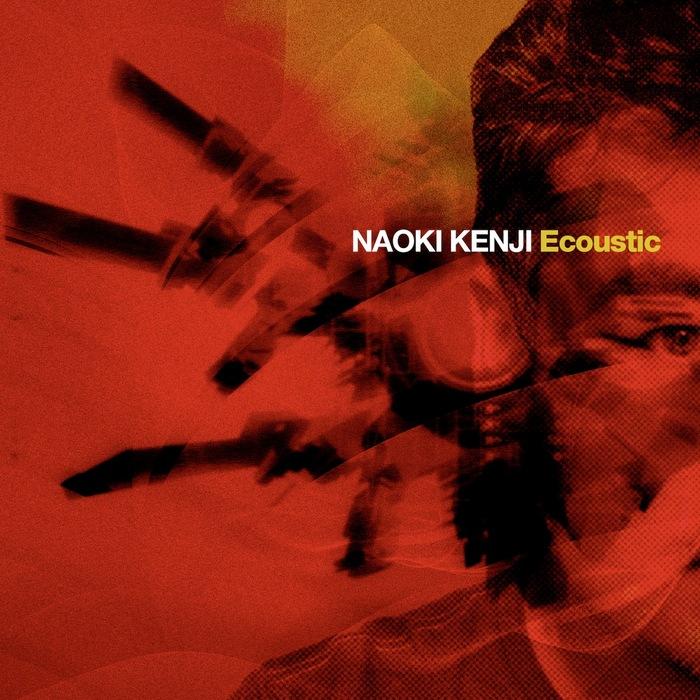 KENJI, Naoki - Ecoustic