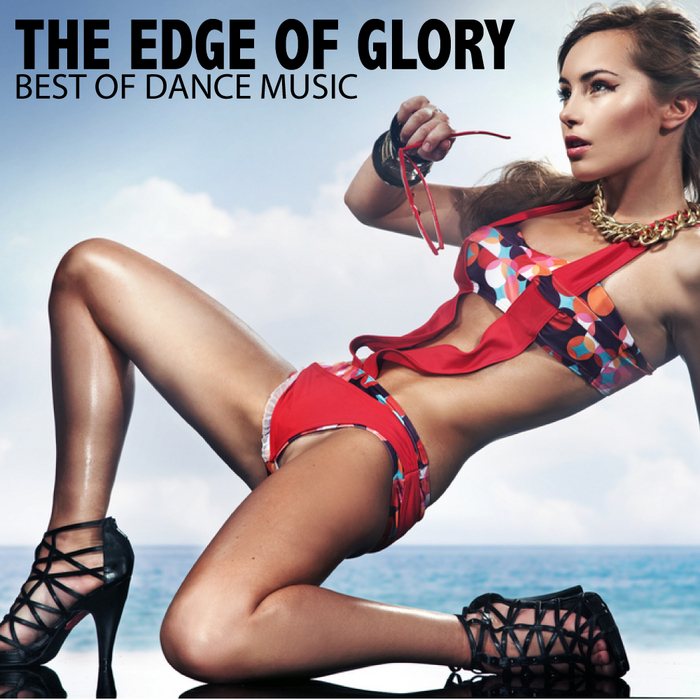 VARIOUS - The Edge Of Glory: Best Of Dance Music