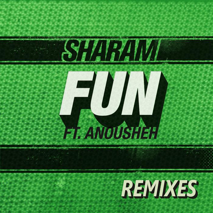 SHARAM feat ANOUSHEH - Fun