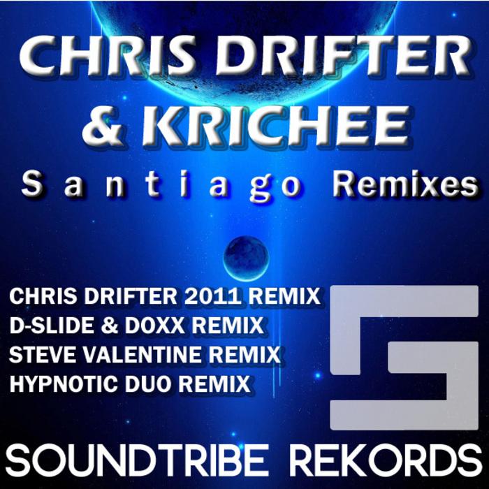 DRIFTER, Chris/KRICHEE - Santiago Remixes EP