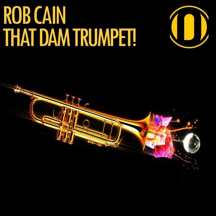CAIN, Rob - That Dam Trumpet! (Original Mix)