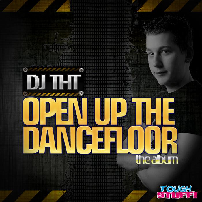DJ THT feat AUZERN/VARIOUS - Open Up The Dancefloor