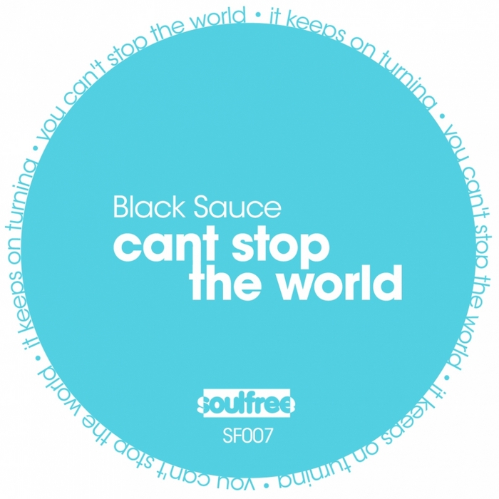 BLACK SAUCE - Can't Stop The World