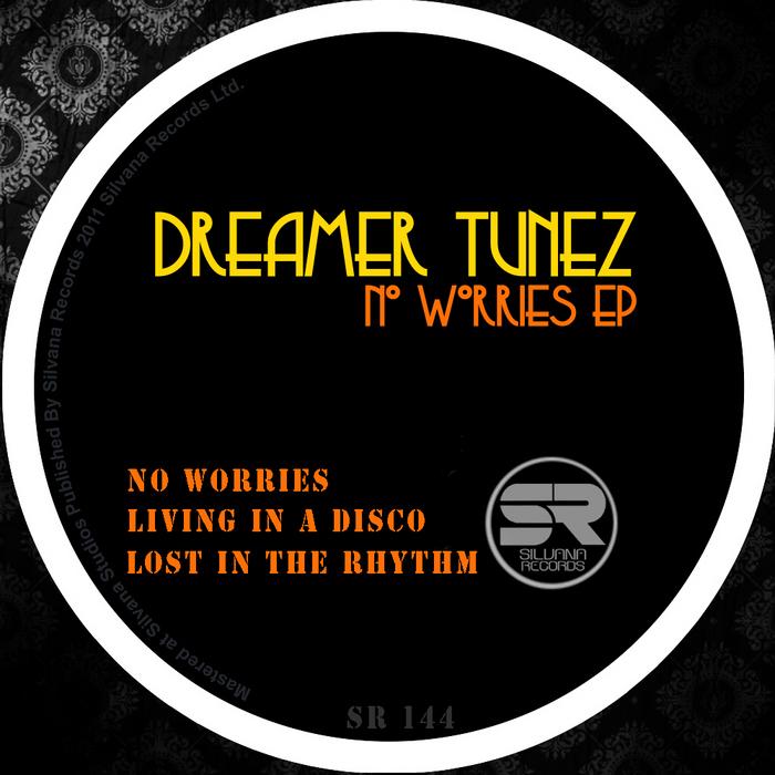 DREAMER TUNEZ - No Worries EP