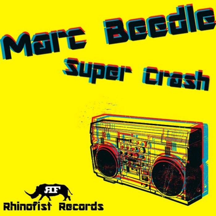 BEEDLE, Marc - Super Crash