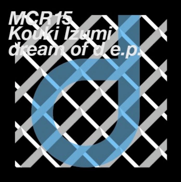 IZUMI, Kouki - Dream Of D EP