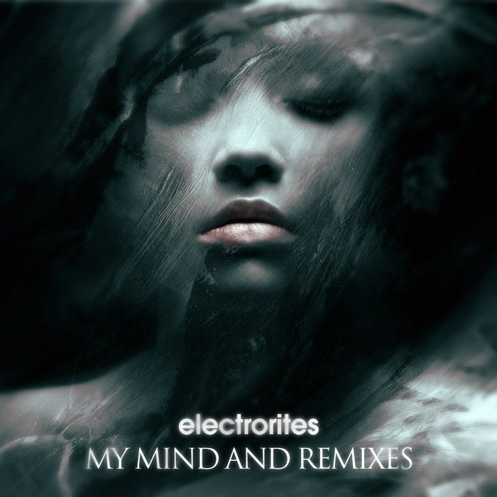 ELECTRORITES - My Mind & Remixes