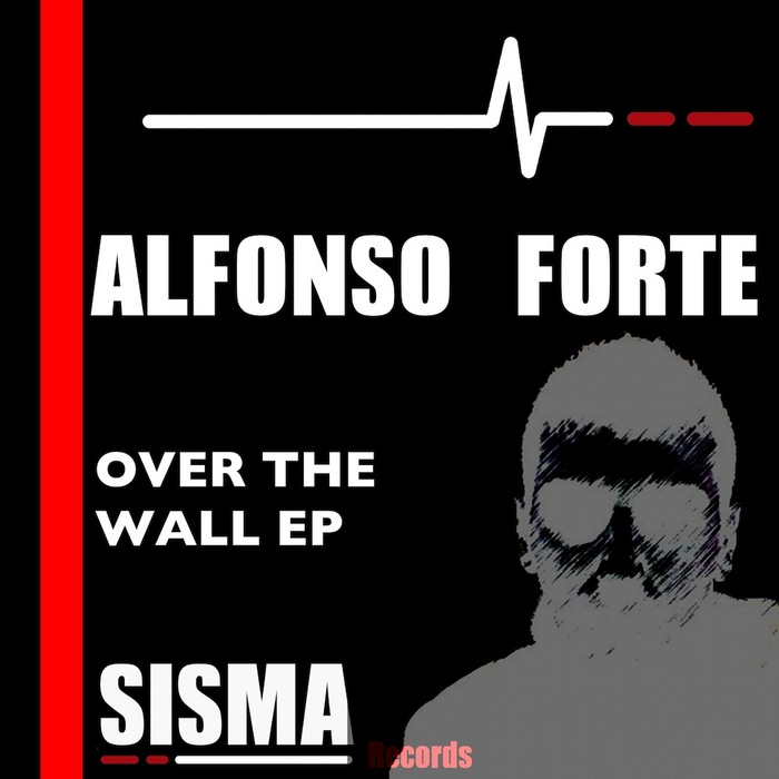 FORTE, Alfonso - Over The Wall Ep