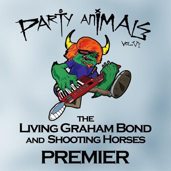 LIVING GRAHAM BOND, The/SHOOTING HORSES - Party Animals Vol VI