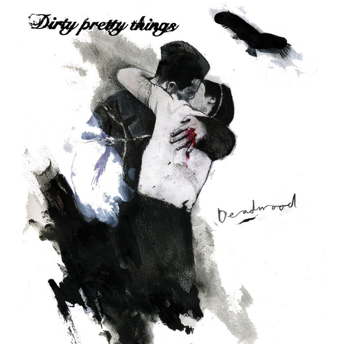 DIRTY PRETTY THINGS - Deadwood (Live In Wolverhampton)