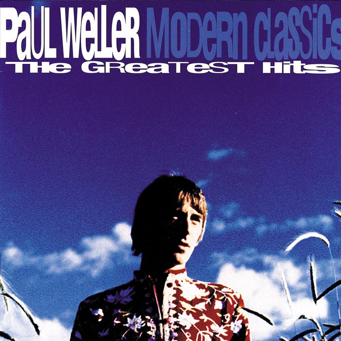 PAUL WELLER - Modern Classics - The Greatest Hits