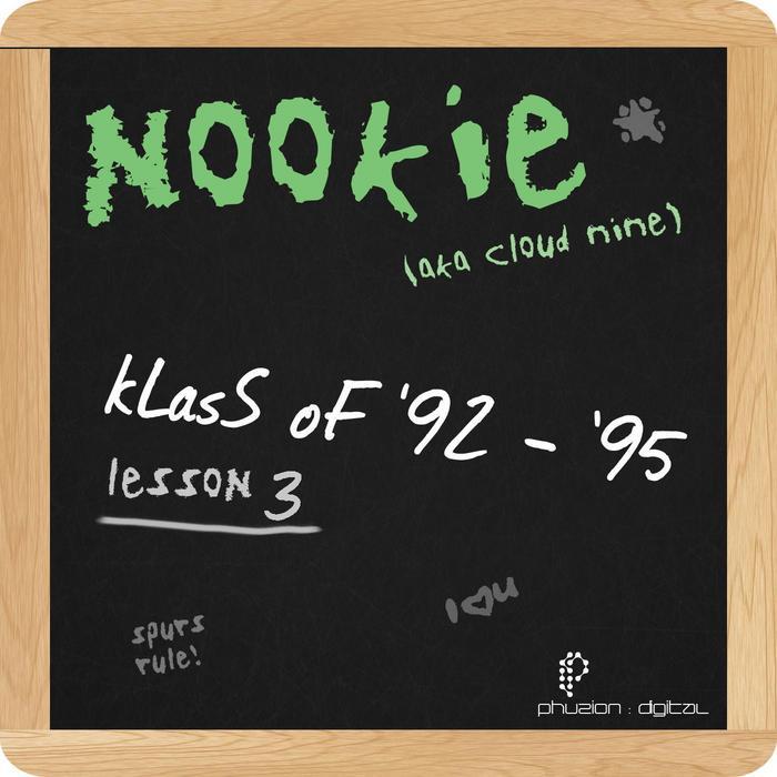 NOOKIE/CLOUD 9 - Klass Of '92-'95 (Lesson 3)