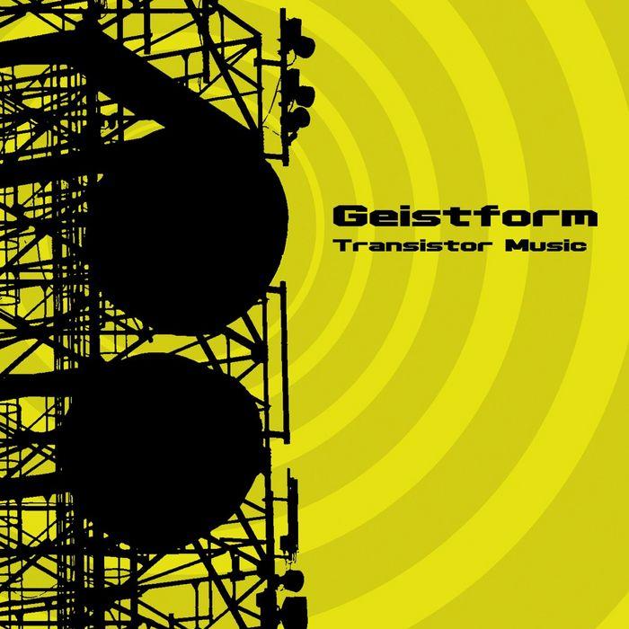 GEISTFORM - Transistor Music