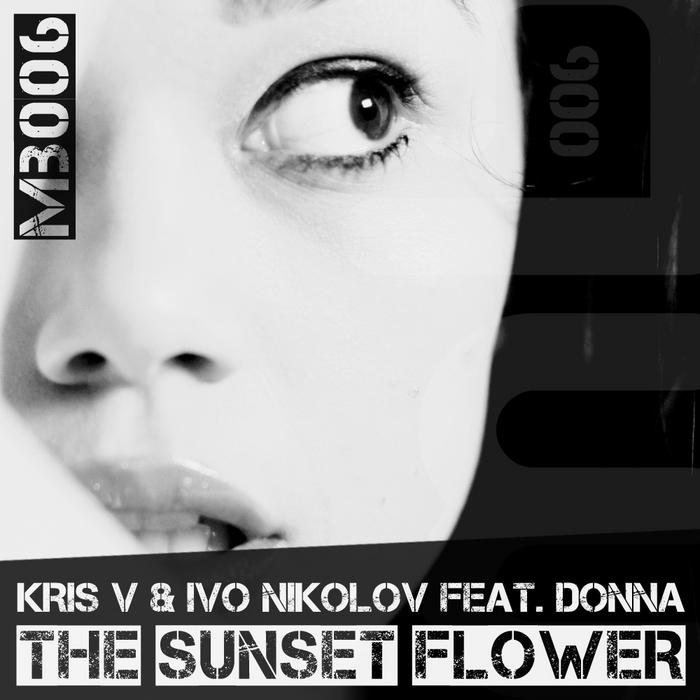 KRIS V/IVO NIKOLOV feat DONNA - The Sunset Flower
