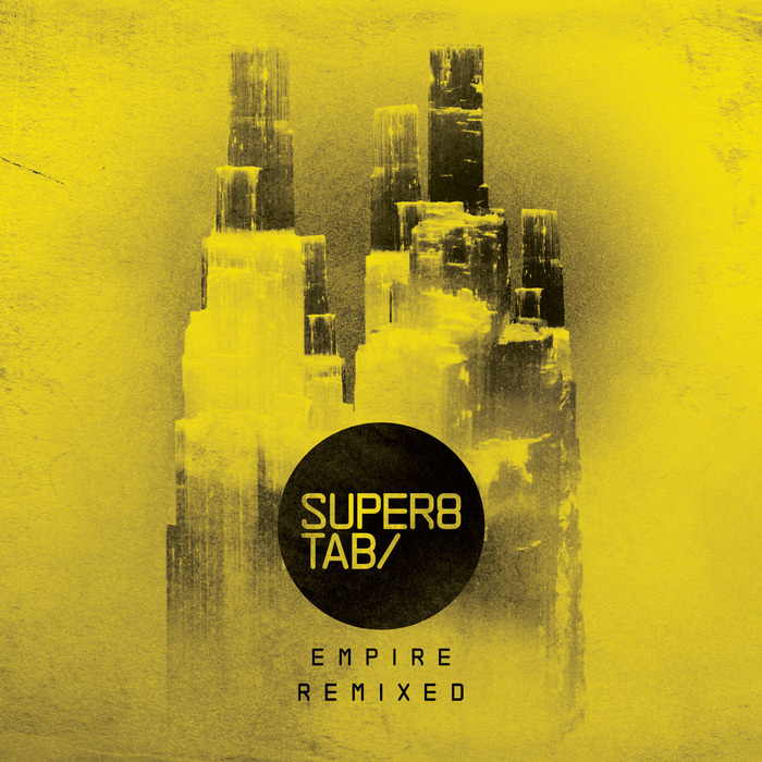 SUPER8 & TAB - Empire Remixed