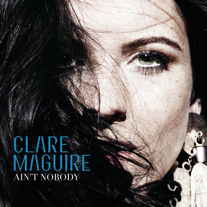 CLARE MAGUIRE - Ain't Nobody