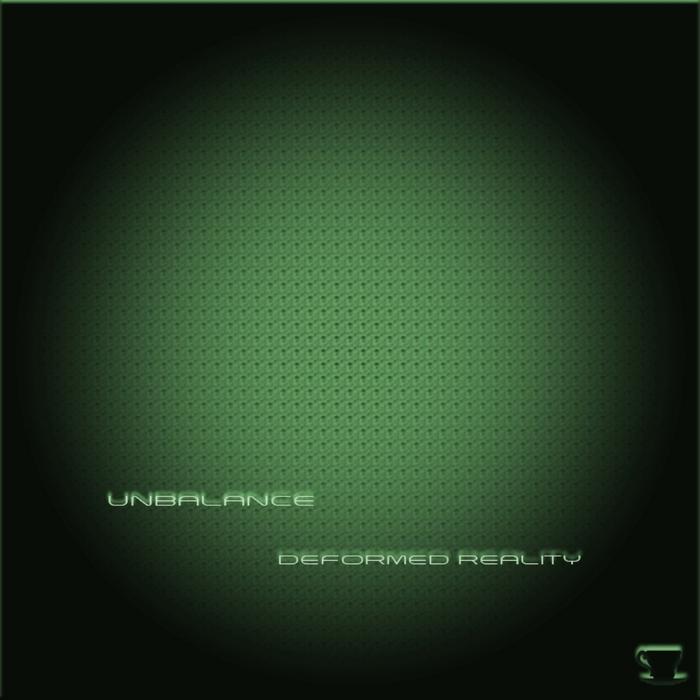 UNBALANCE - Deformed Reality EP