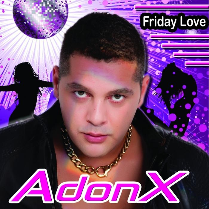 ADONX - Friday Love (remixes)