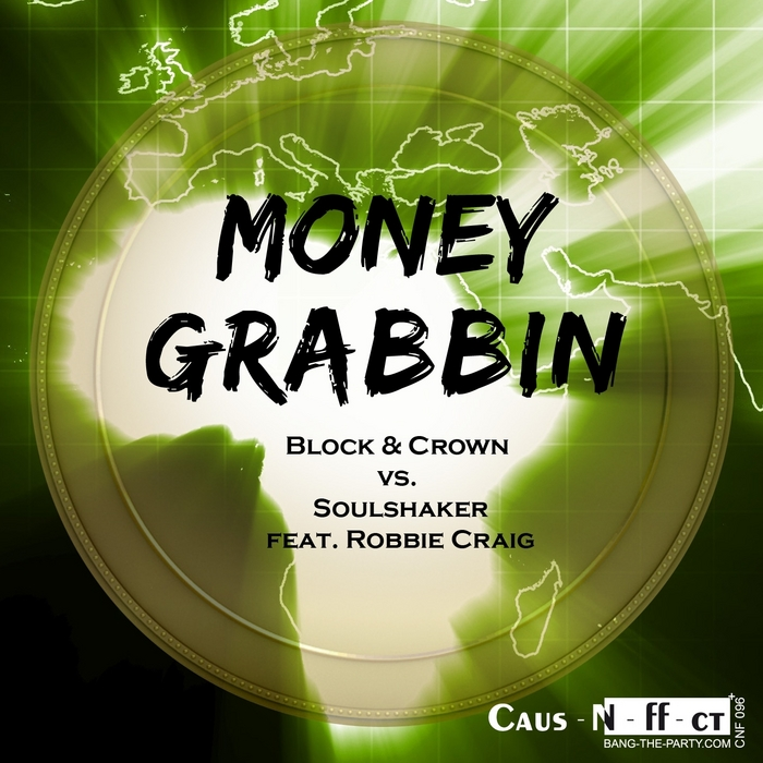 BLOCK & CROWN/SOULSHAKER feat ROBBIE CRAIG - Moneygrabbin