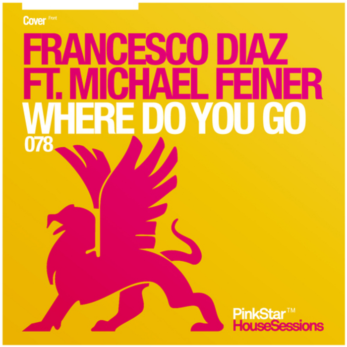 DIAZ, Francesco feat MICHAEL FEINER - Where Do You Go