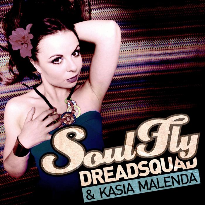 DREADSQUAD/KASIA MALENDA - Soulfly