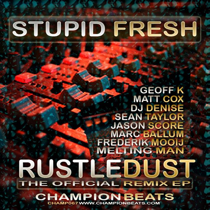 STUPID FRESH - Rustledust (remix EP)
